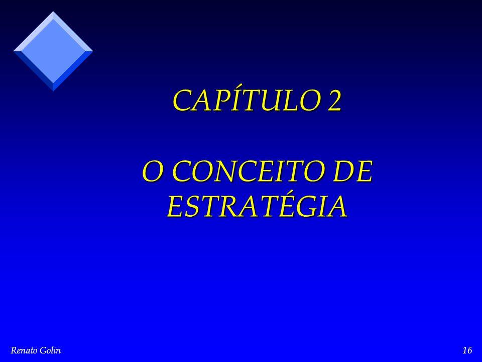 Renato Golin16 CAPÍTULO 2 O CONCEITO DE ESTRATÉGIA