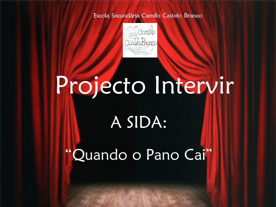 """Projecto Intervir A SIDA: """"Quando o Pano Cai"""" Escola Secundária Camilo Castelo Branco"""
