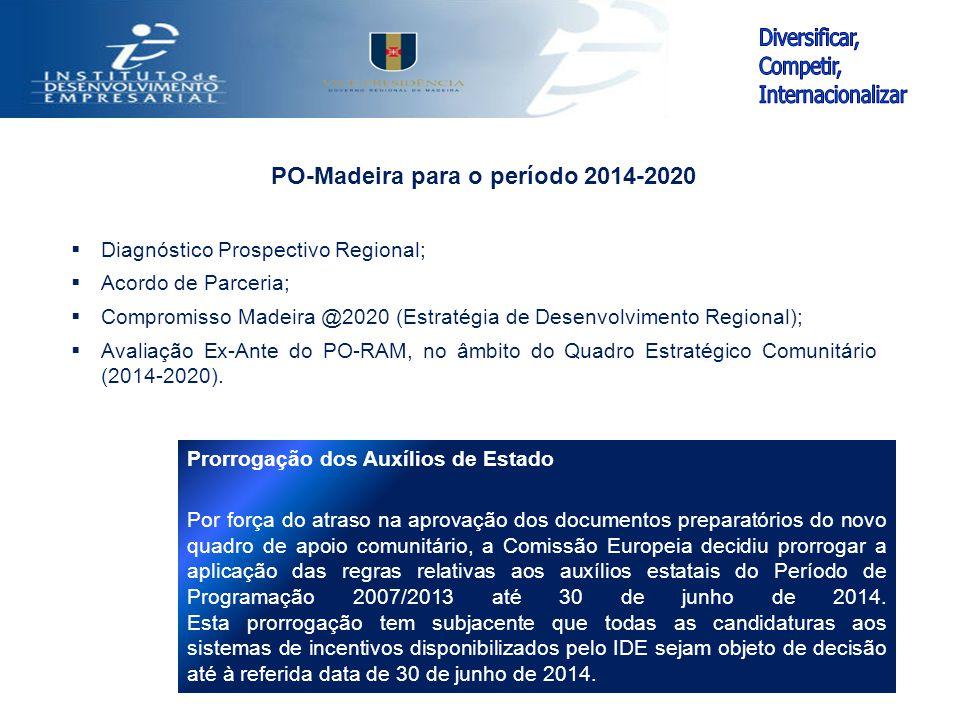 PO-Madeira para o período 2014-2020  Diagnóstico Prospectivo Regional;  Acordo de Parceria;  Compromisso Madeira @2020 (Estratégia de Desenvolvimen