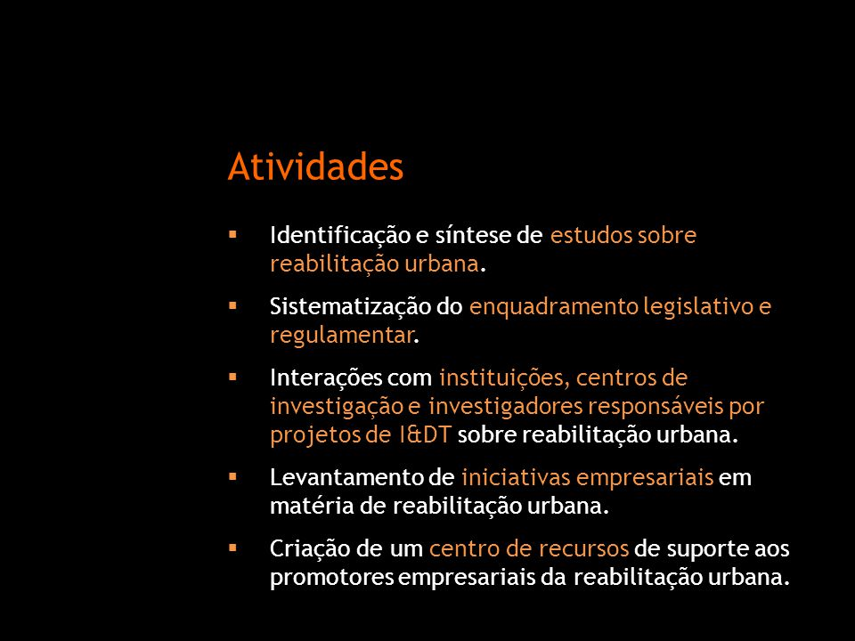  Identificação e síntese de estudos sobre reabilitação urbana.  Sistematização do enquadramento legislativo e regulamentar.  Interações com institu