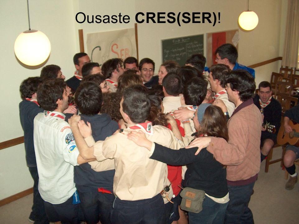 Ousaste CRES(SER)!