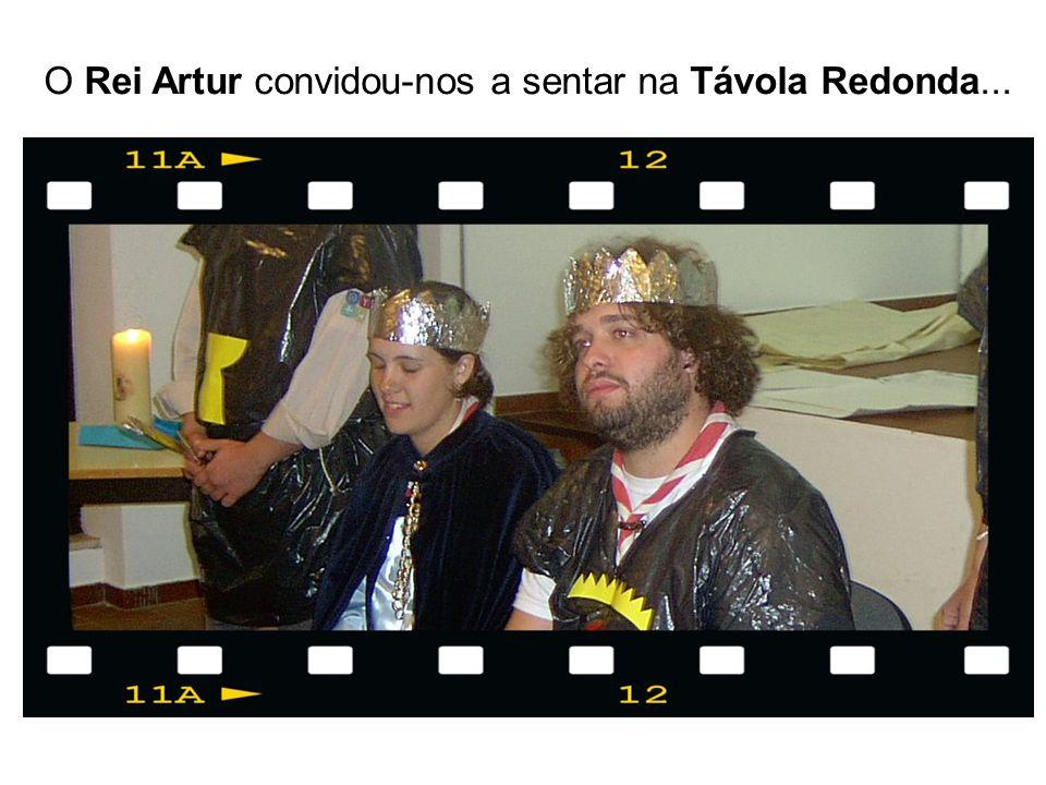 O Rei Artur convidou-nos a sentar na Távola Redonda...