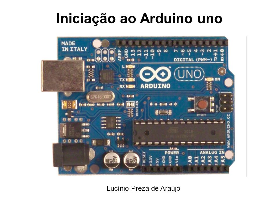 Iniciação ao Arduino uno Lucínio Preza de Araújo