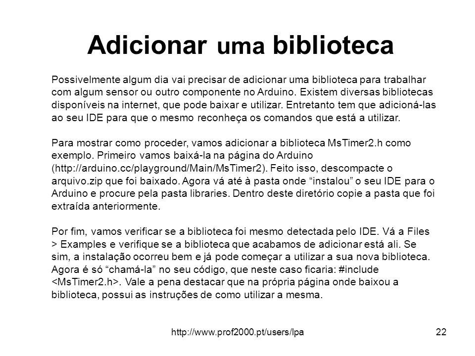 http://www.prof2000.pt/users/lpa22 Adicionar uma biblioteca Possivelmente algum dia vai precisar de adicionar uma biblioteca para trabalhar com algum