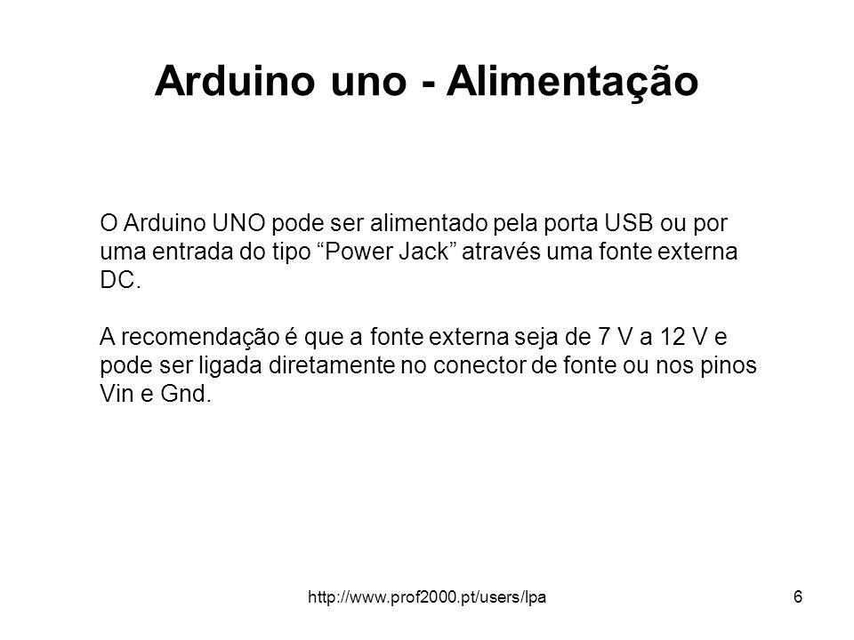 """http://www.prof2000.pt/users/lpa6 Arduino uno - Alimentação O Arduino UNO pode ser alimentado pela porta USB ou por uma entrada do tipo """"Power Jack"""" a"""