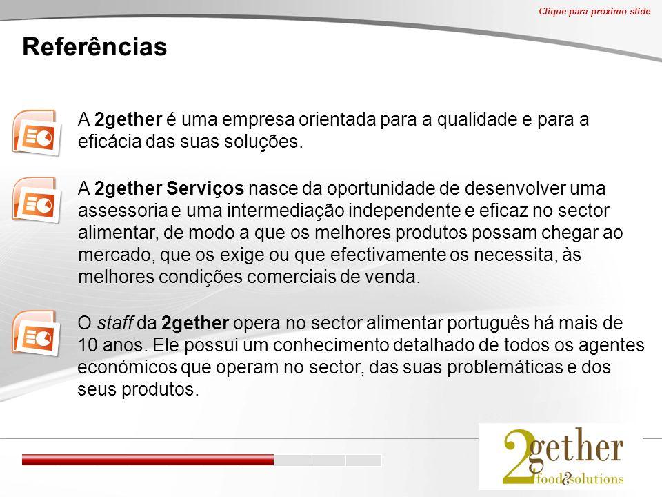 Referências A 2gether é uma empresa orientada para a qualidade e para a eficácia das suas soluções.