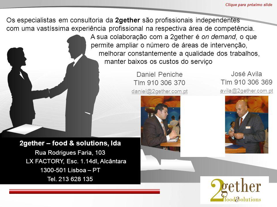 14 Daniel Peniche Tlm 910 306 370 daniel@2gether.com.pt Os especialistas em consultoria da 2gether são profissionais independentes com uma vastíssima experiência profissional na respectiva área de competência.