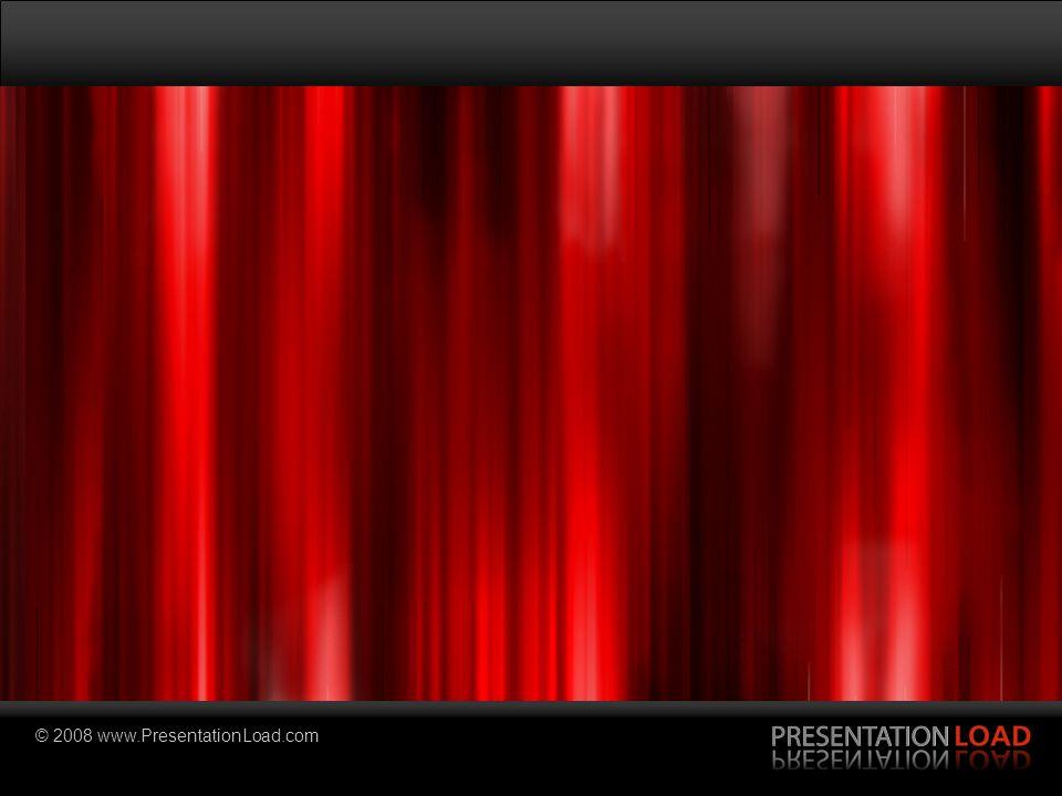 © 2008 www.PresentationLoad.com