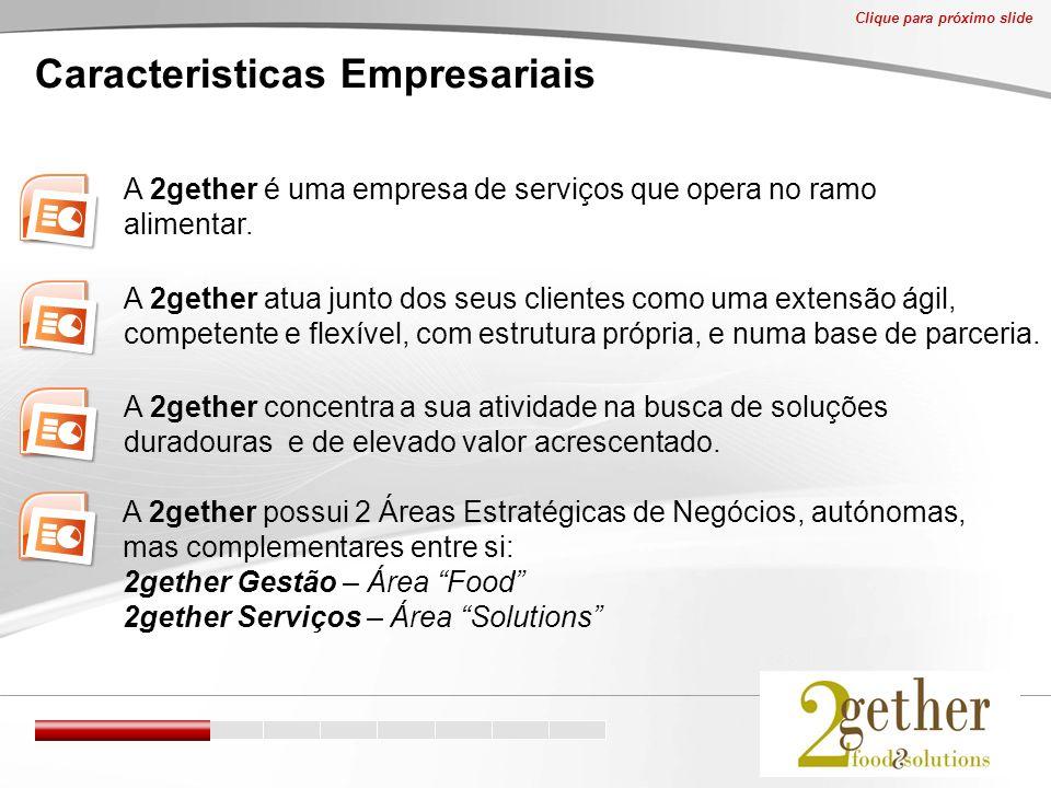 Caracteristicas Empresariais A 2gether é uma empresa de serviços que opera no ramo alimentar.