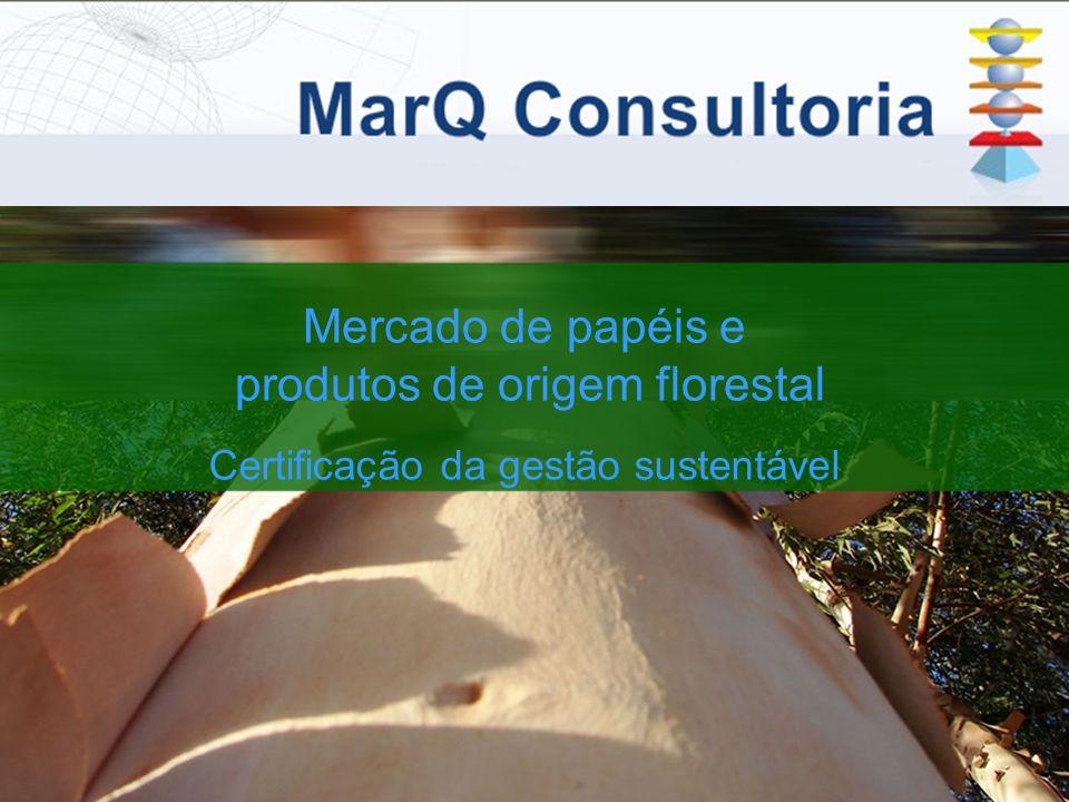 Mercado de papéis e produtos de origem florestal Certificação da gestão sustentável