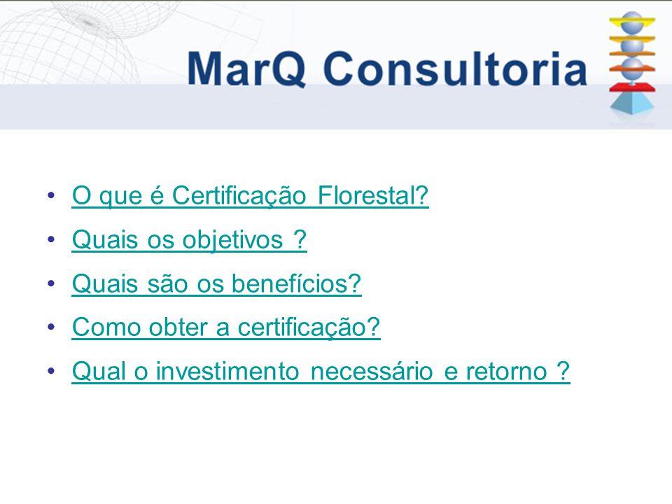 O que é Certificação Florestal. Quais os objetivos .