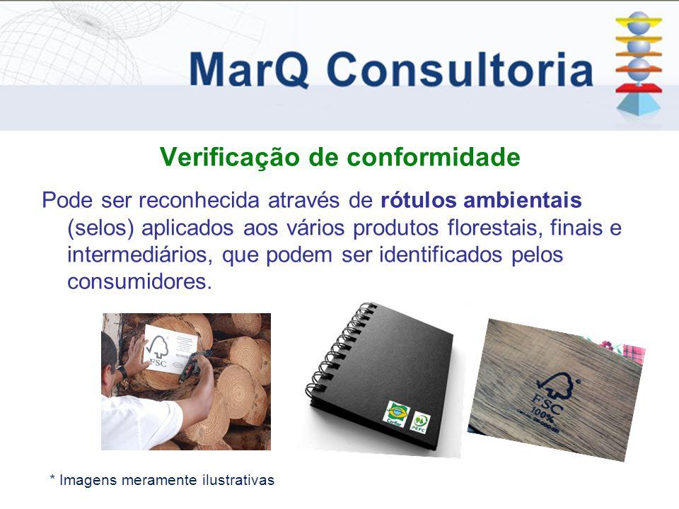 Verificação de conformidade Pode ser reconhecida através de rótulos ambientais (selos) aplicados aos vários produtos florestais, finais e intermediários, que podem ser identificados pelos consumidores.