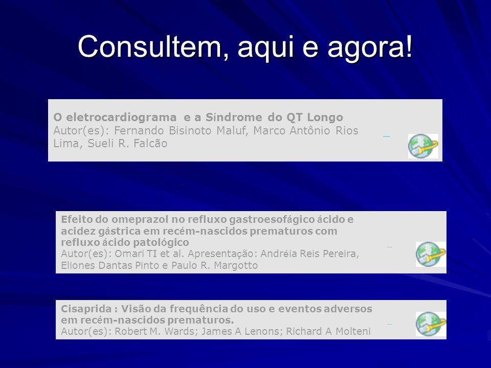 Consultem, aqui e agora! O eletrocardiograma e a S í ndrome do QT Longo Autor(es): Fernando Bisinoto Maluf, Marco Antônio Rios Lima, Sueli R. Falcão E