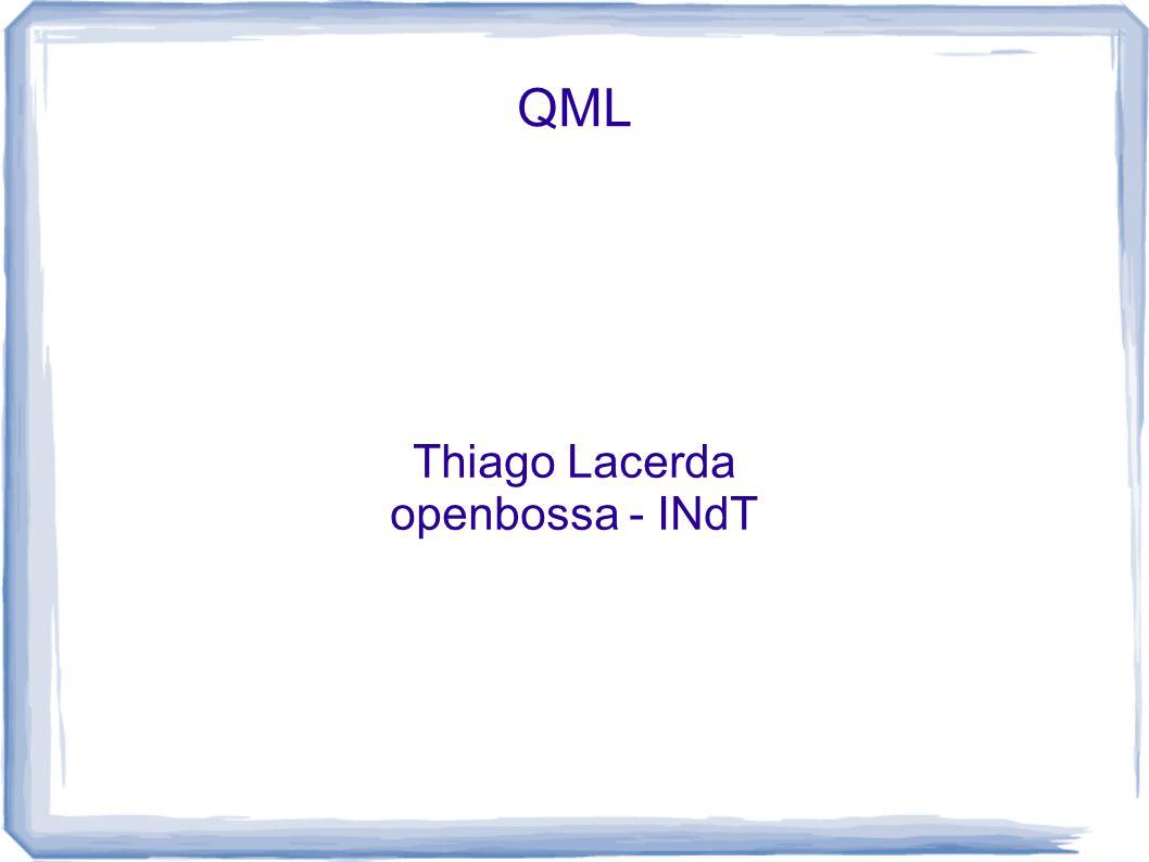QML Thiago Lacerda openbossa - INdT