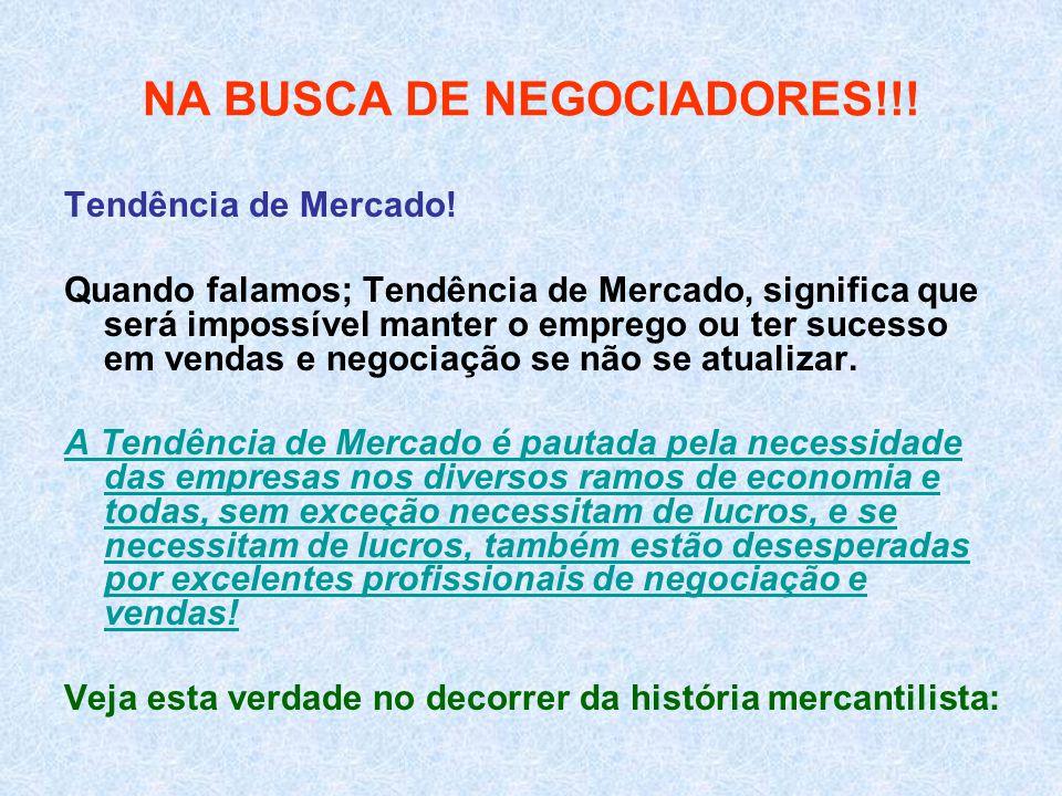 NA BUSCA DE NEGOCIADORES!!. Tendência de Mercado.