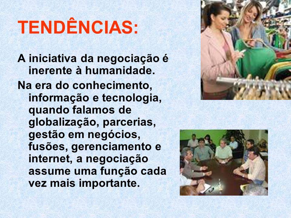 TENDÊNCIAS: A iniciativa da negociação é inerente à humanidade.
