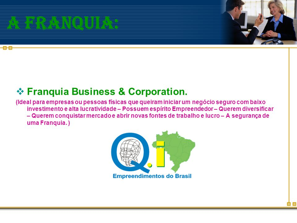 A franquia: FFranquia Business & Corporation.