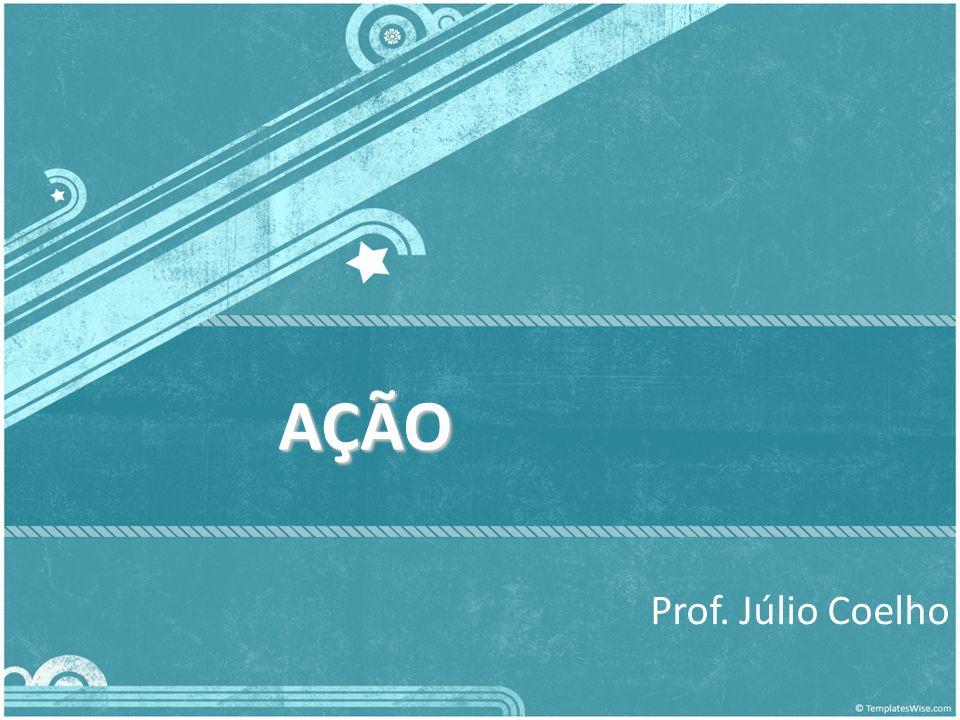 AÇÃO Prof. Júlio Coelho