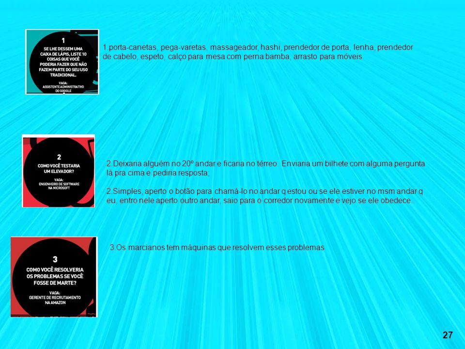 26 ALGUMAS RESPOSTAS SEM O NOME DO AUTOR Veja o Artigo publicado no link abaixo: http://www.administradores.com.br/notic ias/carreira/saiba-o-que-a-mi