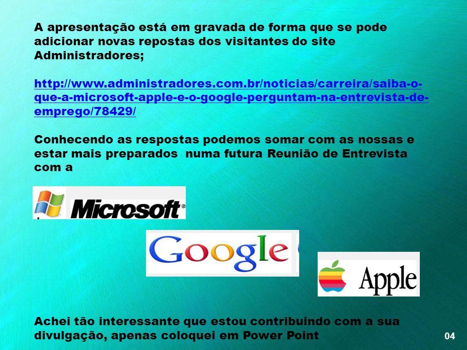03 OBSERVAÇÃO [1] O site americano: http://www.businessinsider.com/toughest-job-interview-questions-2013-7?op=1 selecionou as 20 perguntas mais compli