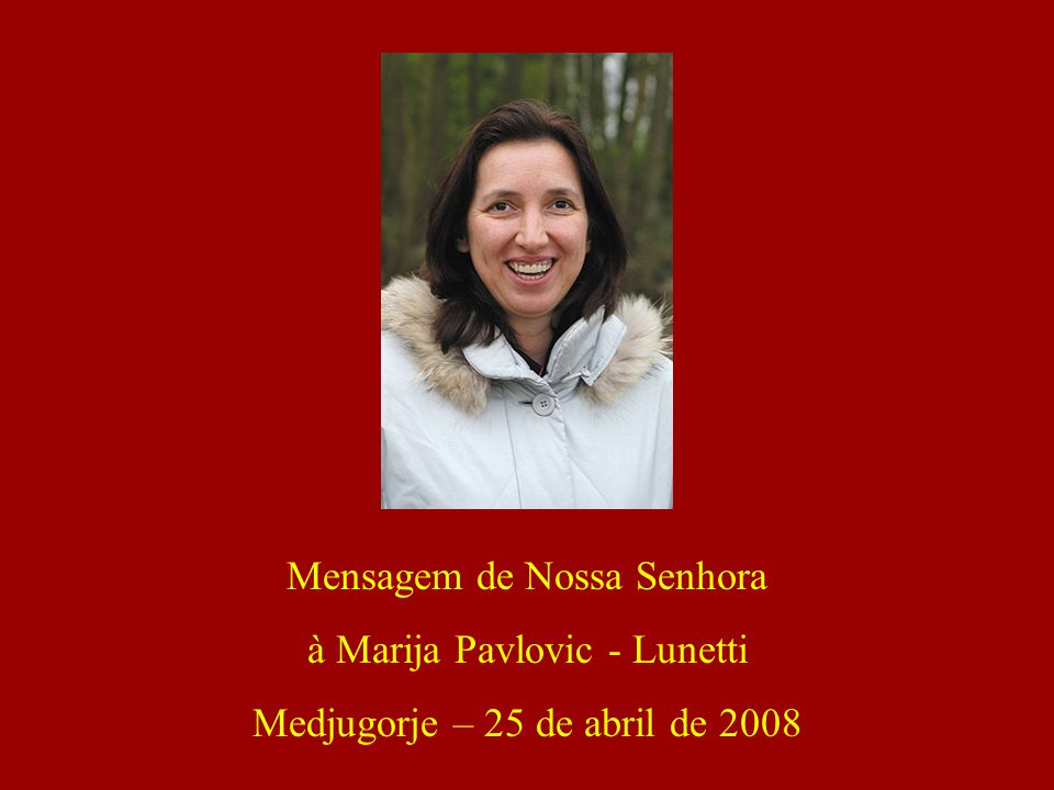 A Virgem Maria, com o título de Rainha da Paz, vem aparecendo diariamente em Medjugorje (pequena vila situada na Bósnia-Herzegovina,- província da antiga Iugoslávia) desde 24 de junho de 1981 Ela traz uma mensagem de paz e conversão à toda a humanidade com um apelo urgente de reconciliação com Deus.