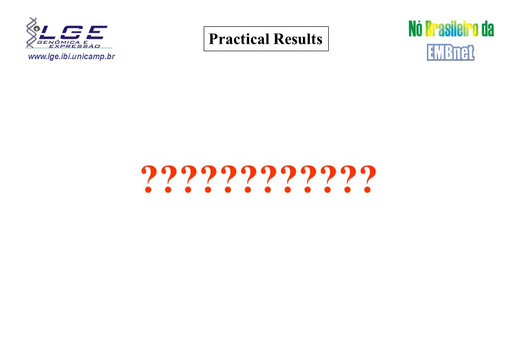 www.lge.ibi.unicamp.br Practical Results