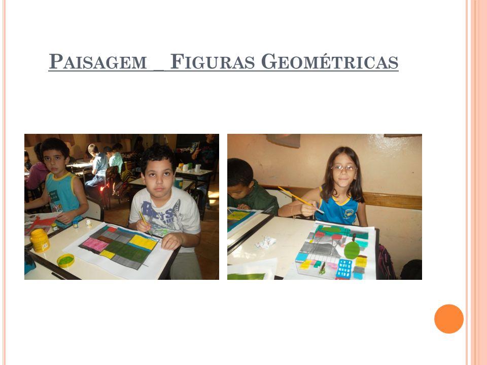 P AISAGEM _ F IGURAS G EOMÉTRICAS
