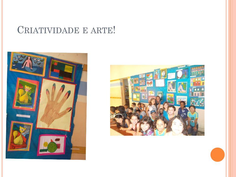 C RIATIVIDADE E ARTE !