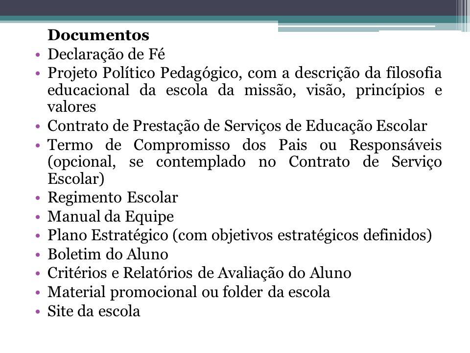 Documentos Declaração de Fé Projeto Político Pedagógico, com a descrição da filosofia educacional da escola da missão, visão, princípios e valores Con