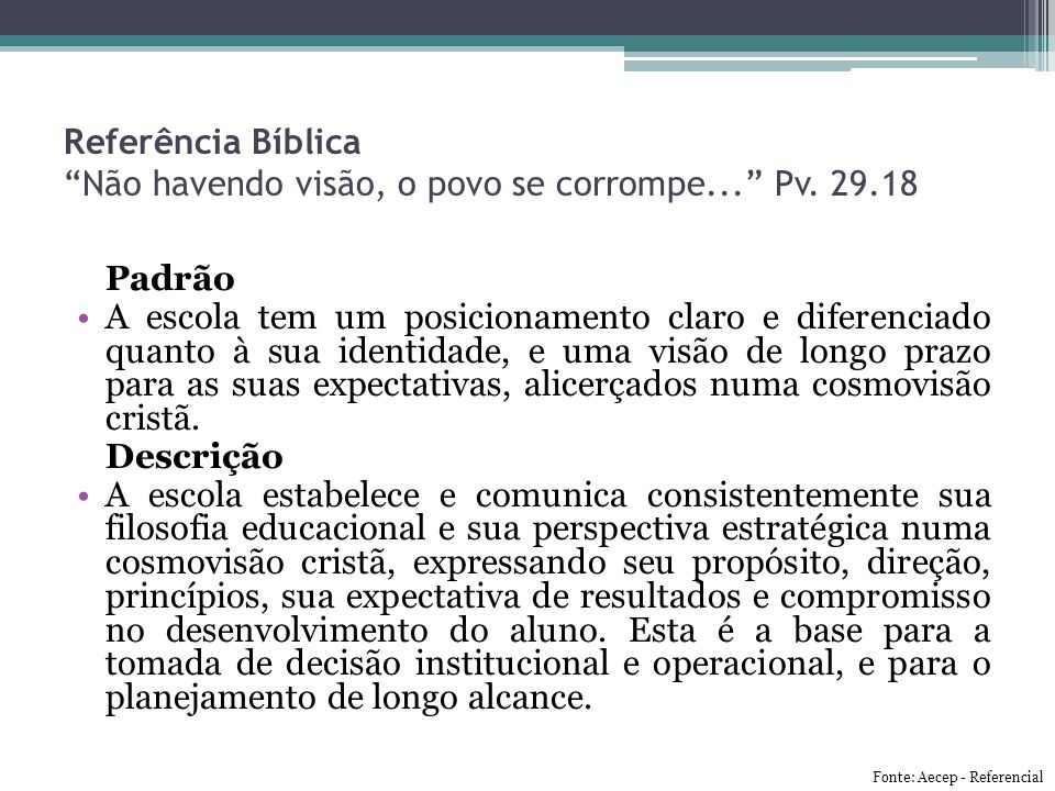 Referência Bíblica Não havendo visão, o povo se corrompe... Pv.