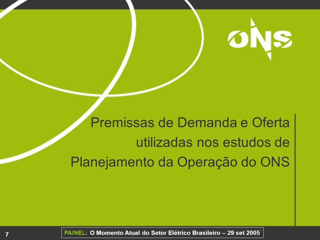 28 PAINEL: O Momento Atual do Setor Elétrico Brasileiro – 29 set 2005 Destaques do PAR 2006/2008