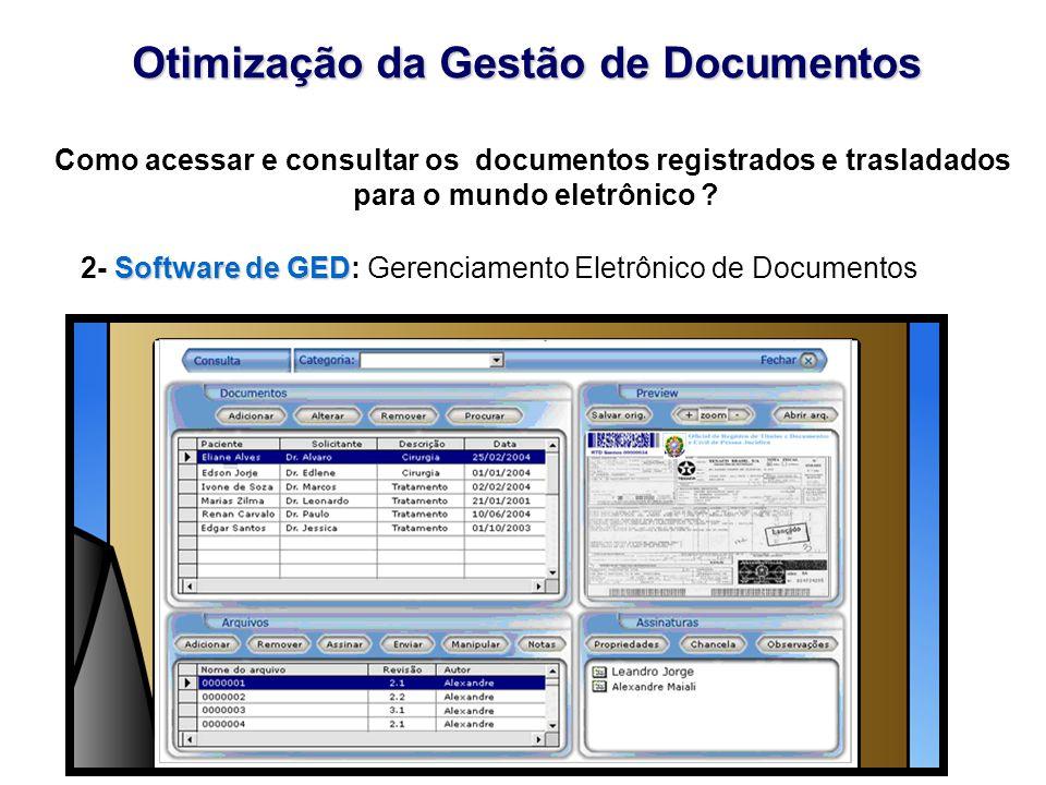 Software de GED 2- Software de GED: Gerenciamento Eletrônico de Documentos Otimização da Gestão de Documentos Como acessar e consultar os documentos registrados e trasladados para o mundo eletrônico ?
