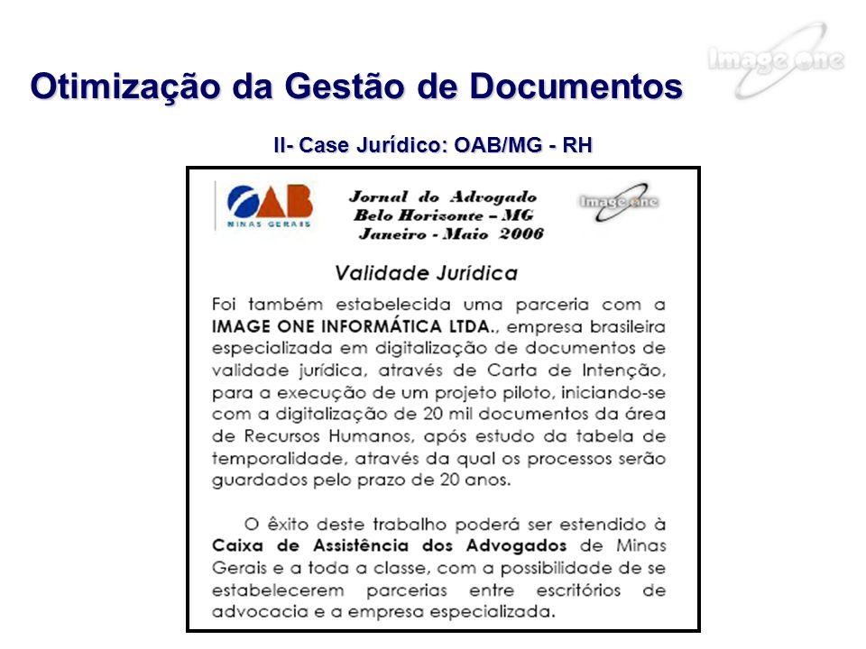 II- Case Jurídico: OAB/MG - RH Otimização da Gestão de Documentos