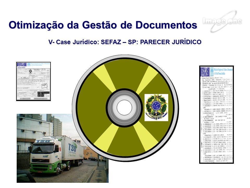 V- Case Jurídico: SEFAZ – SP: PARECER JURÍDICO Otimização da Gestão de Documentos