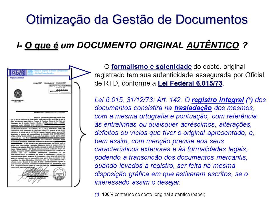 Otimização da Gestão de Documentos Lei Federal 6.015/73 O formalismo e solenidade do docto.