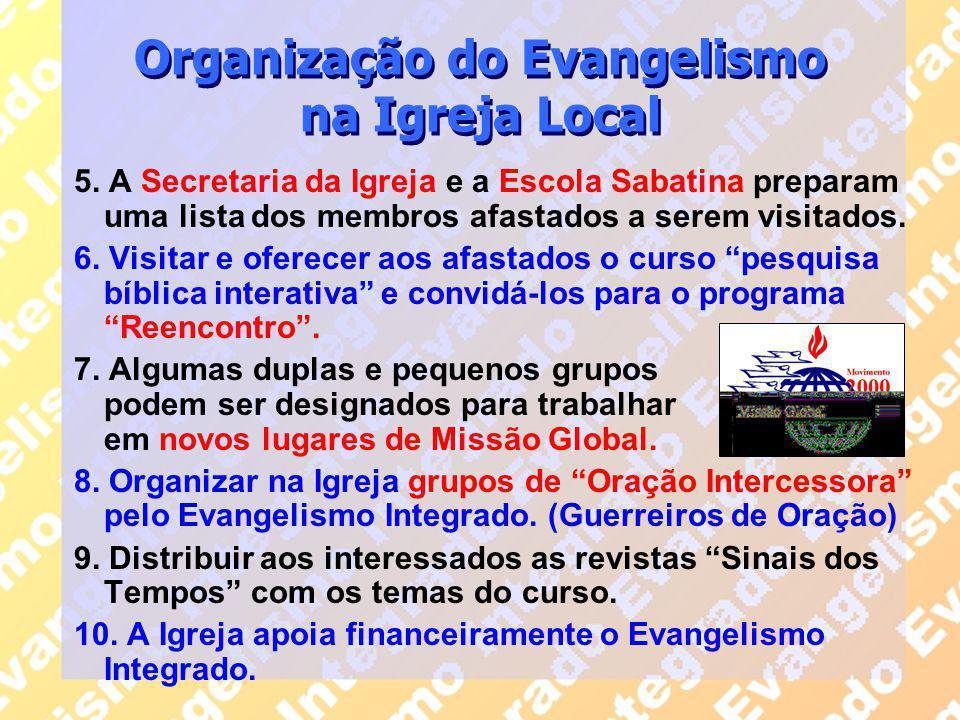 Organização do Evangelismo na Igreja Local 5. A Secretaria da Igreja e a Escola Sabatina preparam uma lista dos membros afastados a serem visitados. 6