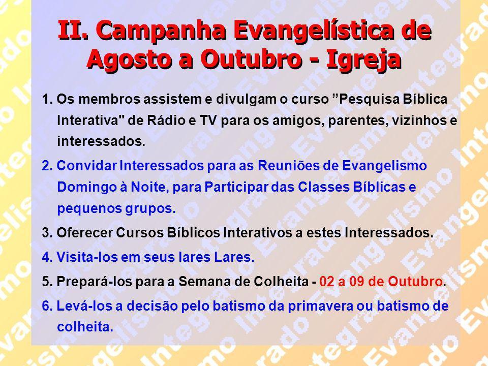 """II. Campanha Evangelística de Agosto a Outubro - Igreja 1. Os membros assistem e divulgam o curso """"Pesquisa Bíblica Interativa"""