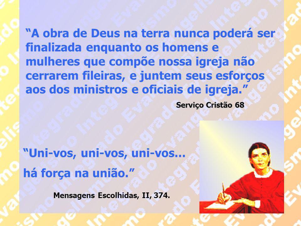 """Serviço Cristão 68 """"A obra de Deus na terra nunca poderá ser finalizada enquanto os homens e mulheres que compõe nossa igreja não cerrarem fileiras, e"""