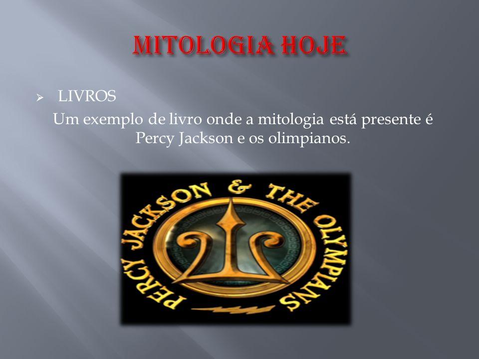  LIVROS Um exemplo de livro onde a mitologia está presente é Percy Jackson e os olimpianos.