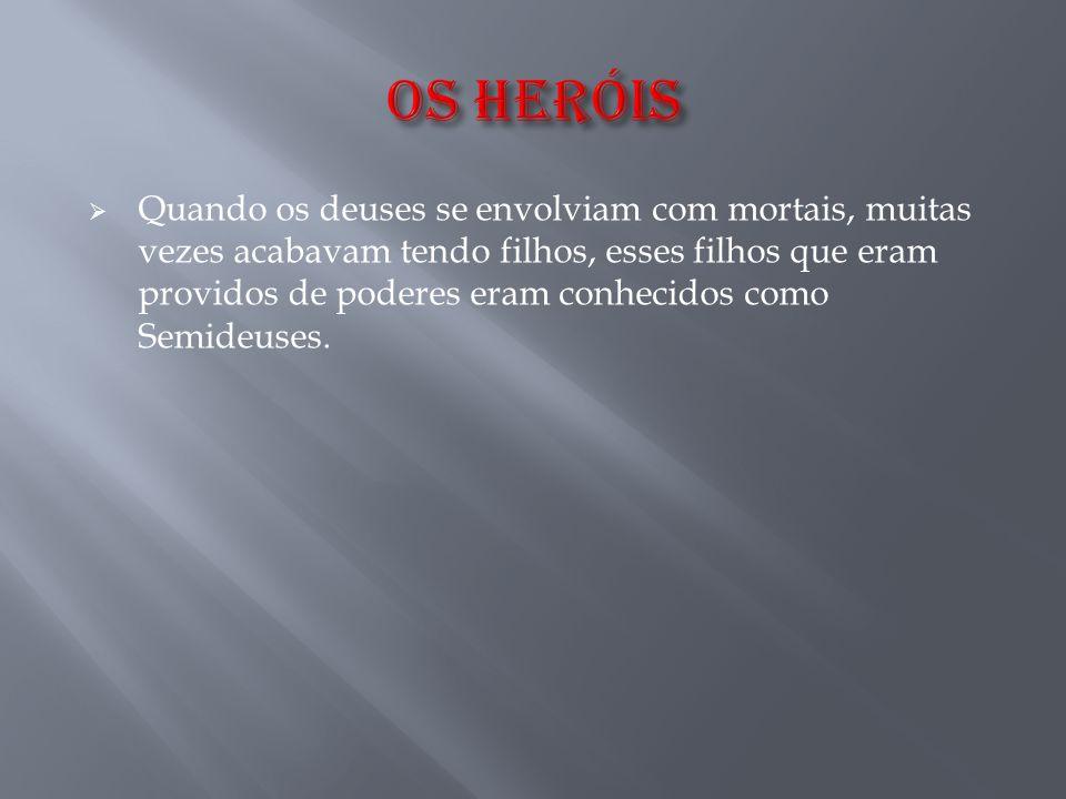  São conhecidos como Heróis por ajudarem varias pessoas durante a sua vida.