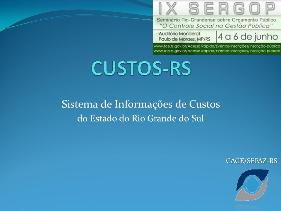 Sistema de Informações de Custos do Estado do Rio Grande do Sul CAGE/SEFAZ-RS