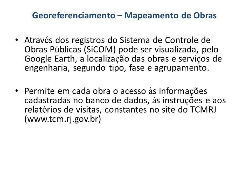 Georeferenciamento – Mapeamento de Obras Atrav é s dos registros do Sistema de Controle de Obras P ú blicas (SiCOM) pode ser visualizada, pelo Google