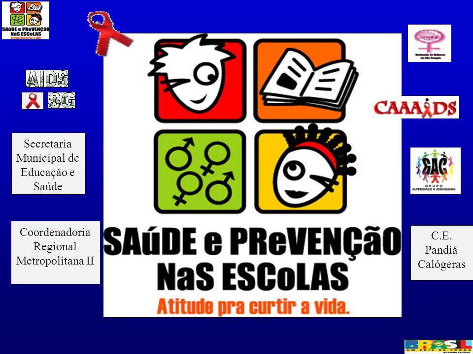 Secretaria Municipal de Educação e Saúde Coordenadoria Regional Metropolitana II C.E. Pandiá Calógeras