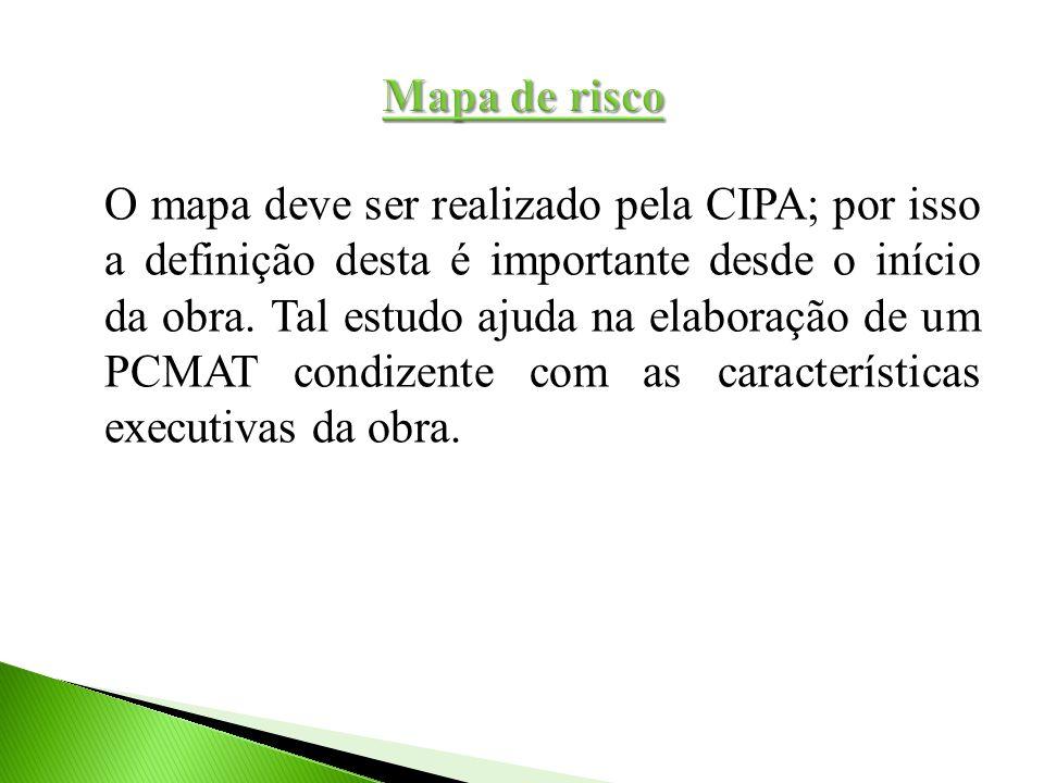 O mapa deve ser realizado pela CIPA; por isso a definição desta é importante desde o início da obra. Tal estudo ajuda na elaboração de um PCMAT condiz