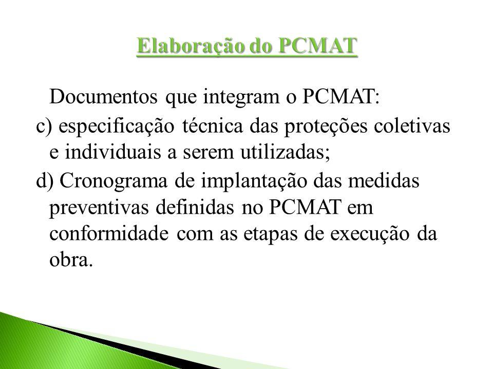Documentos que integram o PCMAT: c) especificação técnica das proteções coletivas e individuais a serem utilizadas; d) Cronograma de implantação das m