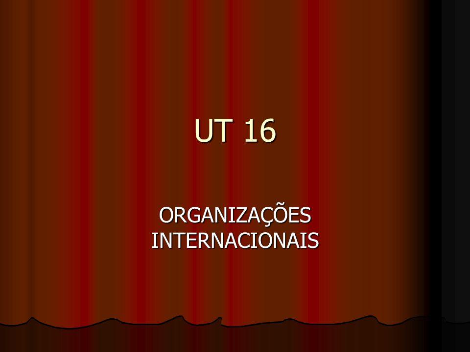 UT 16 ORGANIZAÇÕES INTERNACIONAIS