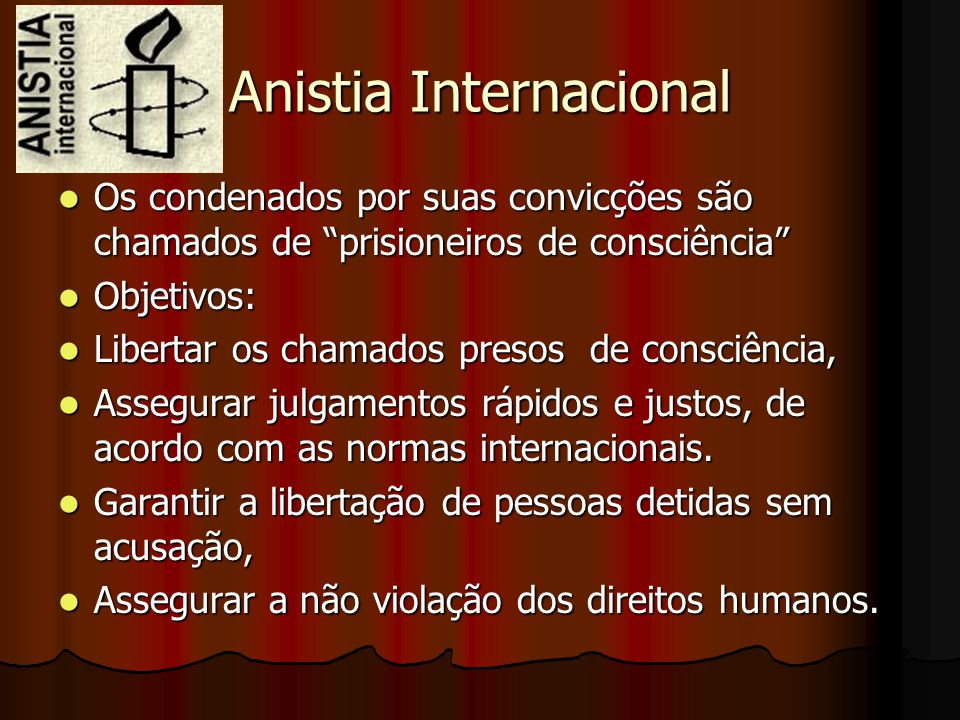 """Anistia Internacional Os condenados por suas convicções são chamados de """"prisioneiros de consciência"""" Os condenados por suas convicções são chamados d"""