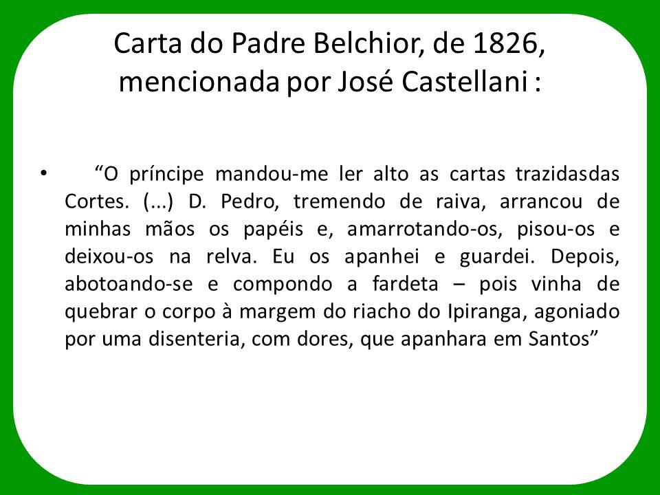 D.PEDRO I: _ Padre Belchior, eles o querem, terão a sua conta.