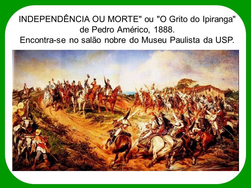 GRITO DO IPIRANGA OCORREU DE FATO.Obra de arte não é transposição do fato histórico.