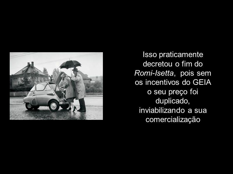 Com isso todas as montadoras estrangeiras que aqui se instalaram receberam os incentivos do GEIA, porém menos a brasileira Romi O governo alegou que p